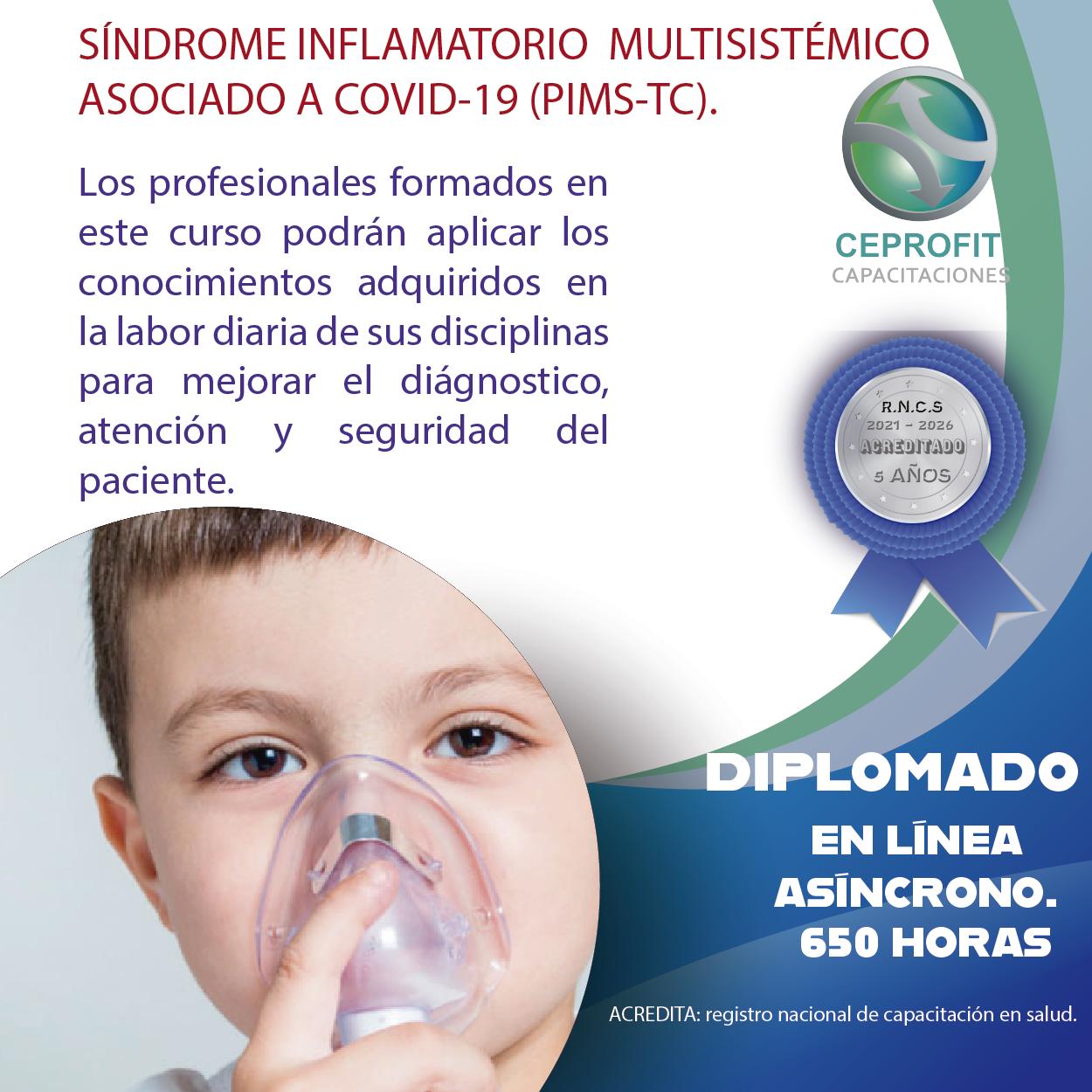 SÍNDROME INFLAMATORIO MULTISISTÉMICO ASOCIADO A COVID-19 (PIMS-TC).